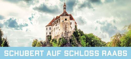 Schubert auf Schloss Raabs